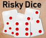 Play Risky Dice