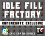 Play Idle Fill Factory