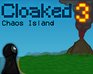 Play Cloaked 3: Chaos Island