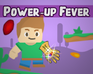Play Power-up Fever