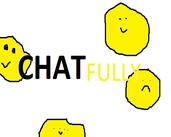 Play ChatFully (BETA 1.0.0)