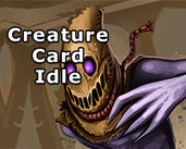 Play Creature Card Idle (WIP)
