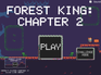 Play Forest King: Chapter 2