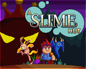 Play A Slime Hut