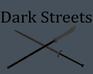 Play Dark Streets